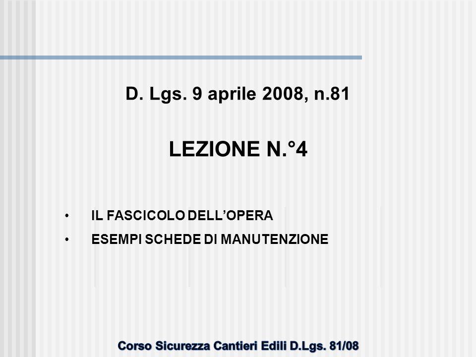 D. Lgs. 9 aprile 2008, n.81 LEZIONE N.°4 •IL FASCICOLO DELL'OPERA •ESEMPI SCHEDE DI MANUTENZIONE