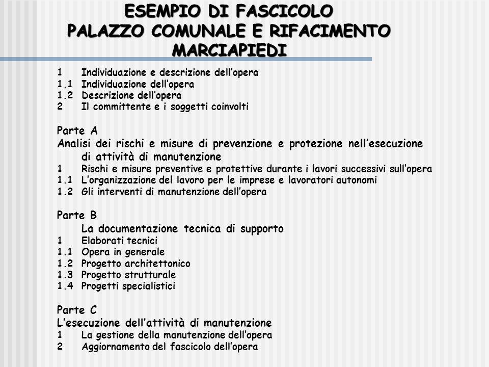 ESEMPIO DI FASCICOLO PALAZZO COMUNALE E RIFACIMENTO MARCIAPIEDI 1Individuazione e descrizione dell'opera 1.1Individuazione dell'opera 1.2 Descrizione
