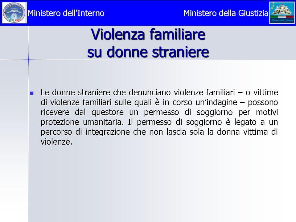 Violenza familiare su donne straniere  Le donne straniere che denunciano violenze familiari – o vittime di violenze familiari sulle quali è in corso