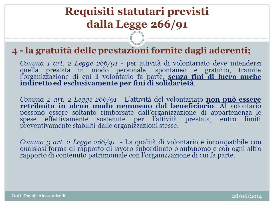 Requisiti statutari previsti dalla Legge 266/91 4 - la gratuità delle prestazioni fornite dagli aderenti; – Comma 1 art.