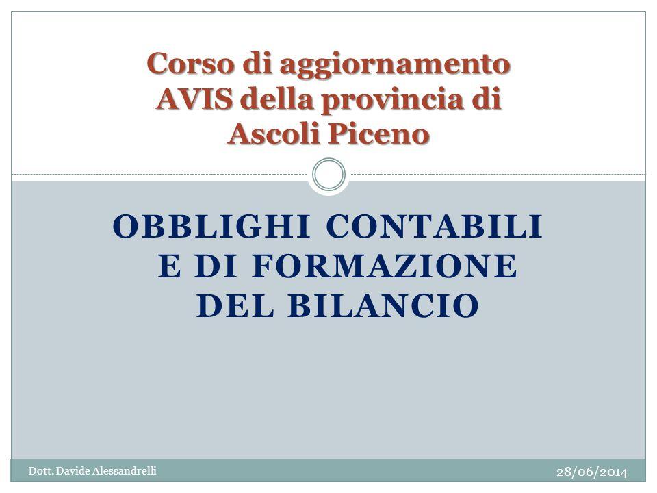 OBBLIGHI CONTABILI E DI FORMAZIONE DEL BILANCIO Corso di aggiornamento AVIS della provincia di Ascoli Piceno Dott.