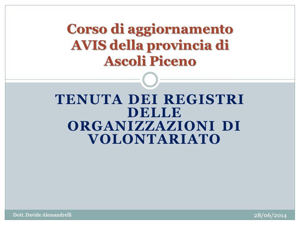 TENUTA DEI REGISTRI DELLE ORGANIZZAZIONI DI VOLONTARIATO Corso di aggiornamento AVIS della provincia di Ascoli Piceno Dott.