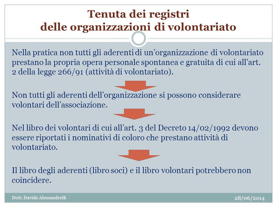 Tenuta dei registri delle organizzazioni di volontariato Nella pratica non tutti gli aderenti di un'organizzazione di volontariato prestano la propria opera personale spontanea e gratuita di cui all'art.