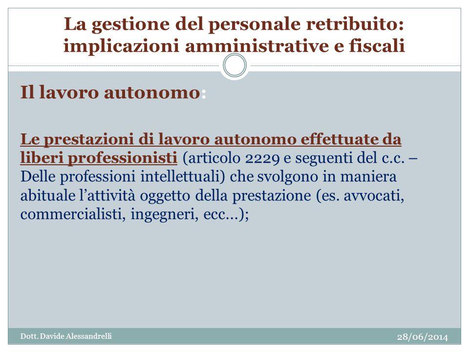 La gestione del personale retribuito: implicazioni amministrative e fiscali Il lavoro autonomo: Le prestazioni di lavoro autonomo effettuate da liberi professionisti (articolo 2229 e seguenti del c.c.