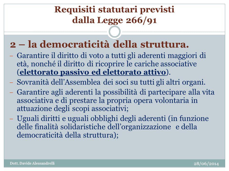 Requisiti statutari previsti dalla Legge 266/91 2 – la democraticità della struttura.