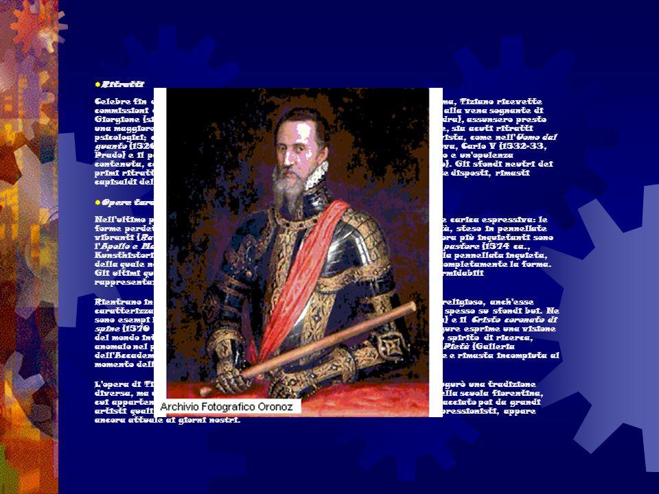  Ritratti Celebre fin dal 1516, quando fu nominato pittore ufficiale della Serenissima, Tiziano ricevette commissioni di ritratti da regnanti, nobili