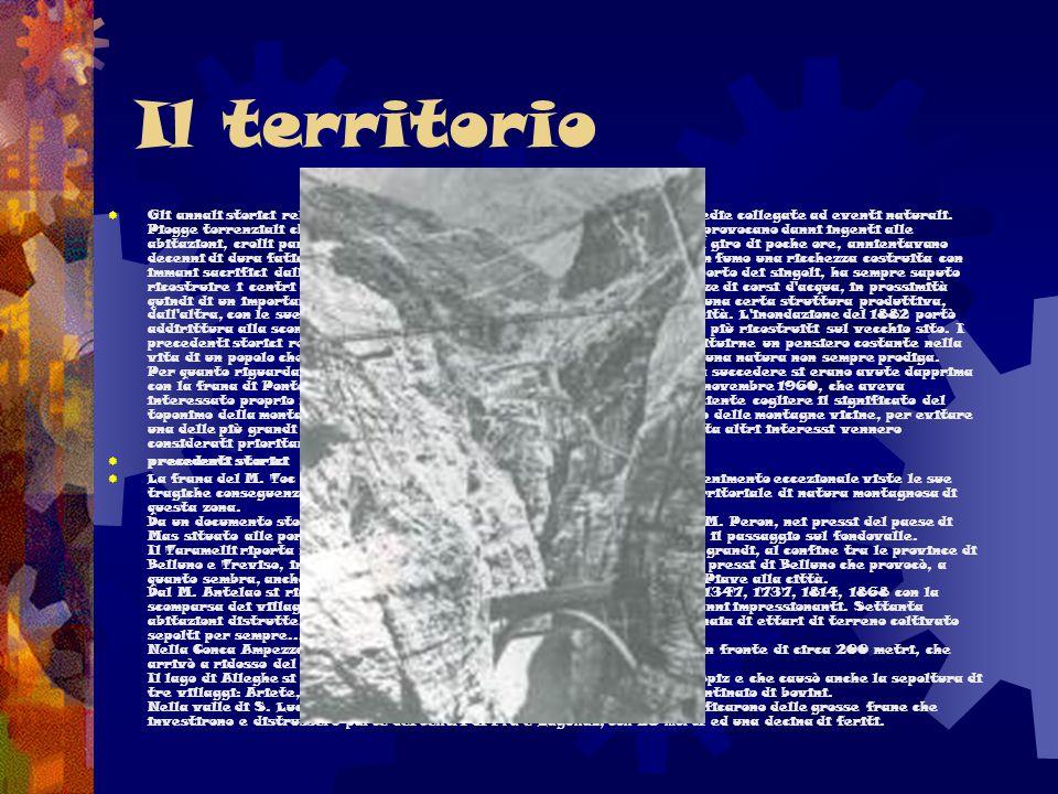 Il territorio   Gli annali storici relativi a quest'area di montagna riportano spesso tragedie collegate ad eventi naturali. Piogge torrenziali che