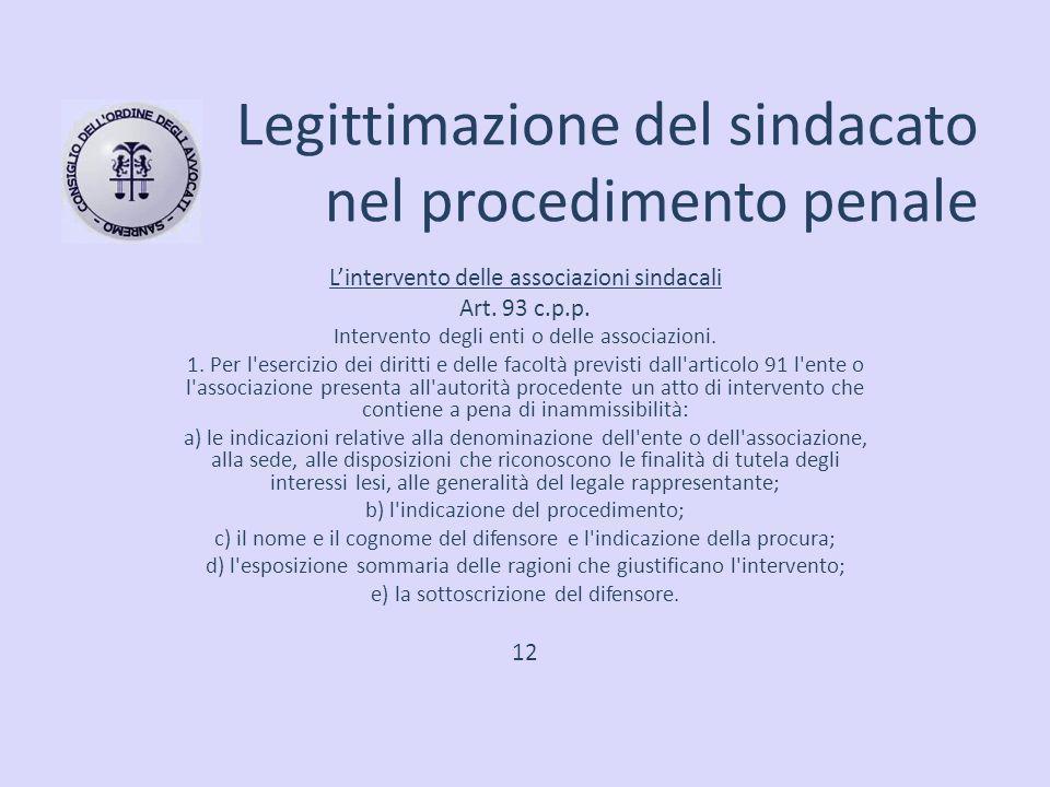 Legittimazione del sindacato nel procedimento penale L'intervento delle associazioni sindacali Art. 93 c.p.p. Intervento degli enti o delle associazio