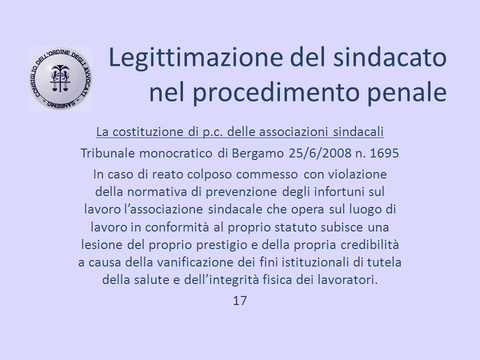 Legittimazione del sindacato nel procedimento penale La costituzione di p.c. delle associazioni sindacali Tribunale monocratico di Bergamo 25/6/2008 n