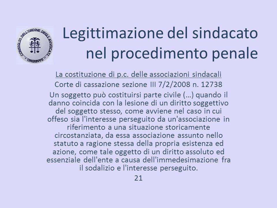 Legittimazione del sindacato nel procedimento penale La costituzione di p.c. delle associazioni sindacali Corte di cassazione sezione III 7/2/2008 n.