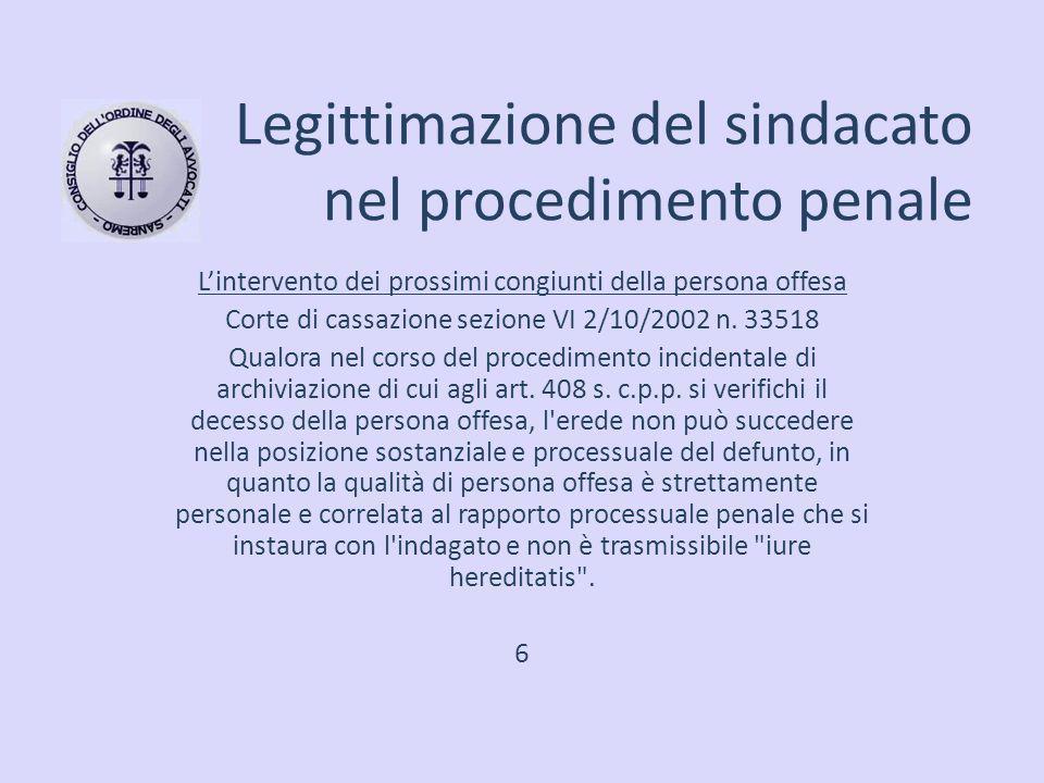 Legittimazione del sindacato nel procedimento penale L'intervento dei prossimi congiunti della persona offesa Corte di cassazione sezione VI 2/10/2002