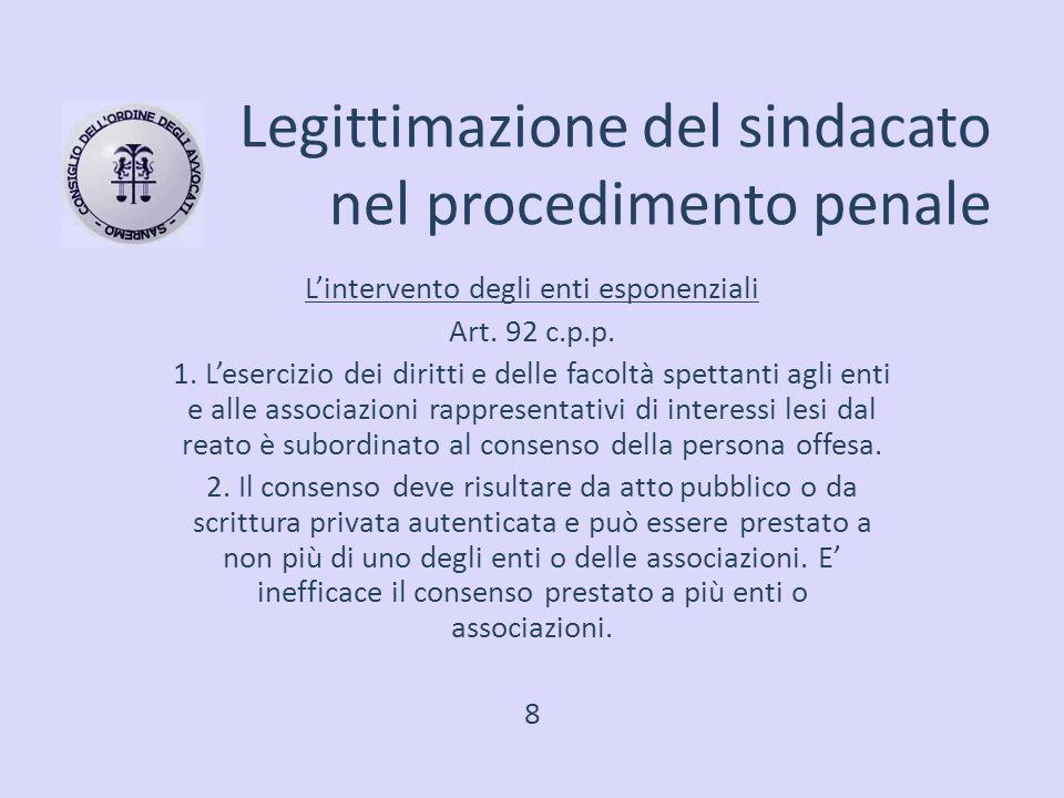 Legittimazione del sindacato nel procedimento penale L'intervento degli enti esponenziali Art. 92 c.p.p. 1. L'esercizio dei diritti e delle facoltà sp