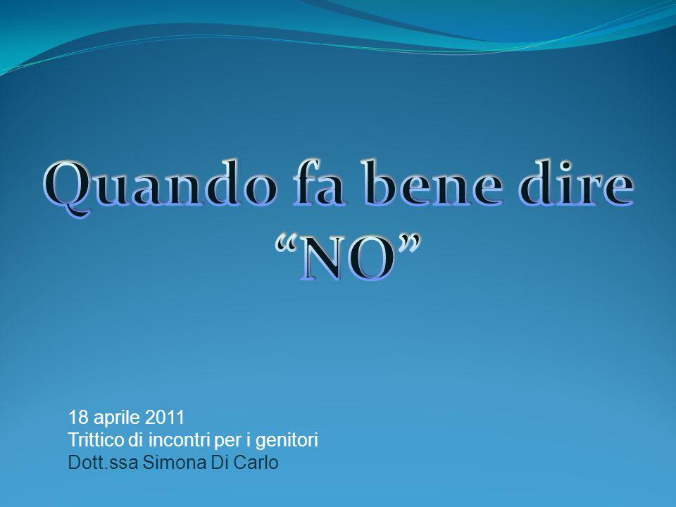 18 aprile 2011 Trittico di incontri per i genitori Dott.ssa Simona Di Carlo