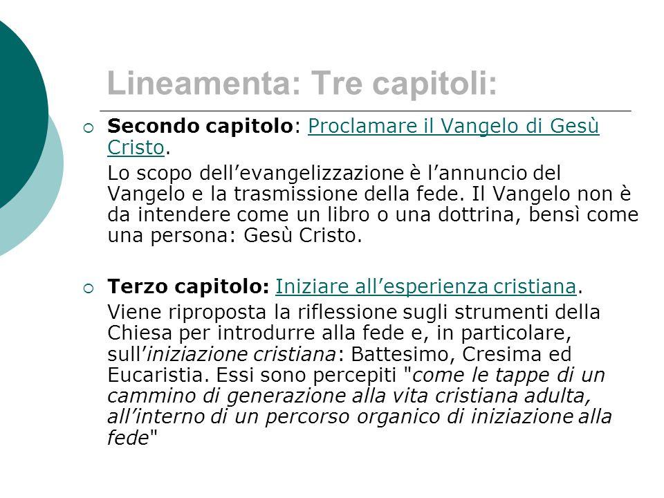Lineamenta: Tre capitoli:  Secondo capitolo: Proclamare il Vangelo di Gesù Cristo.Proclamare il Vangelo di Gesù Cristo Lo scopo dell'evangelizzazione