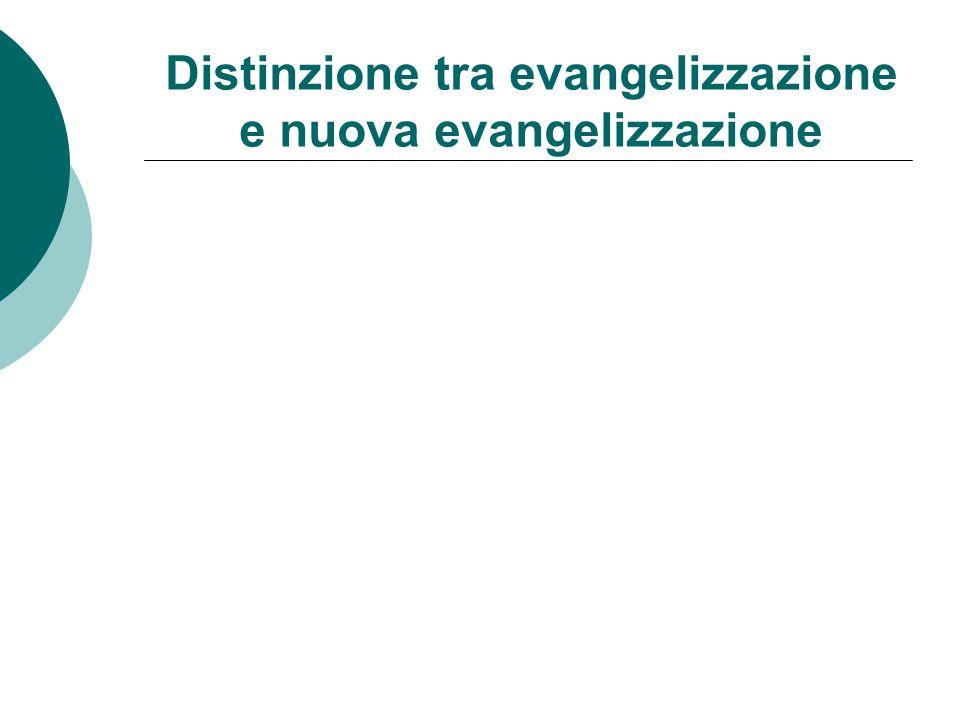 Distinzione tra evangelizzazione e nuova evangelizzazione