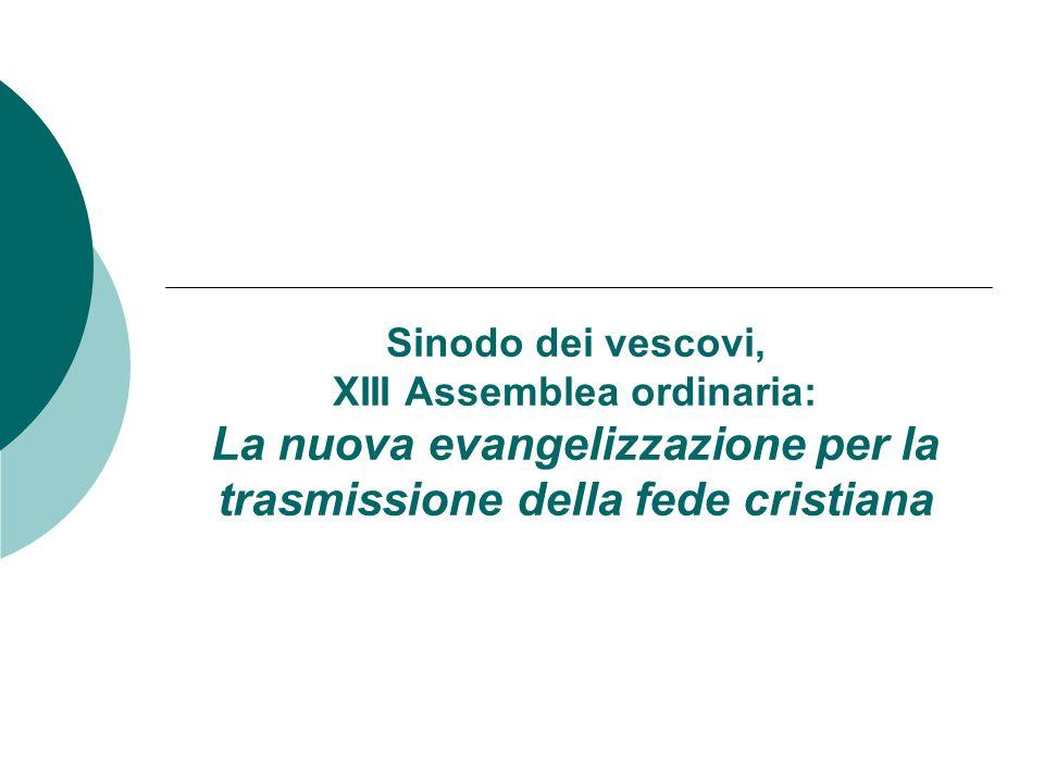 Sinodo dei vescovi, XIII Assemblea ordinaria: La nuova evangelizzazione per la trasmissione della fede cristiana