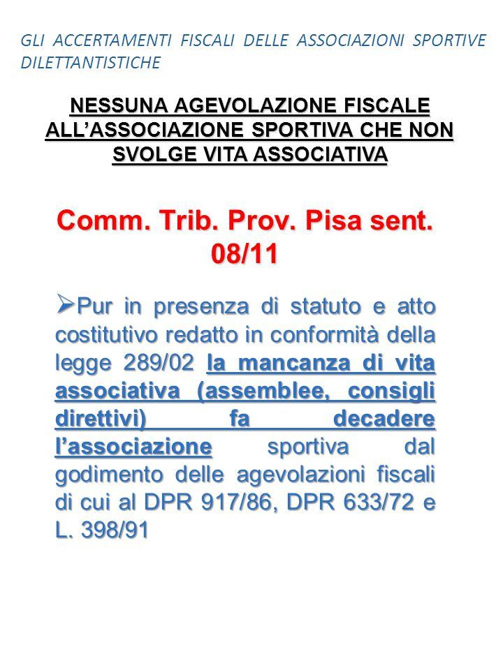 NESSUNA AGEVOLAZIONE FISCALE ALL'ASSOCIAZIONE SPORTIVA CHE NON SVOLGE VITA ASSOCIATIVA Comm. Trib. Prov. Pisa sent. 08/11  Pur in presenza di statuto