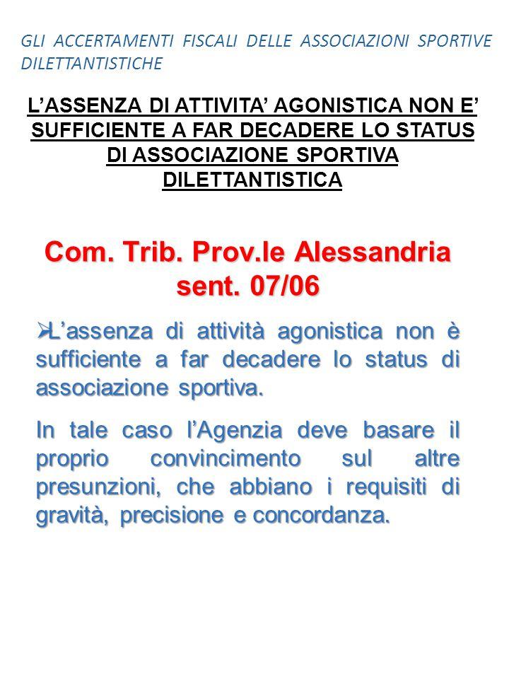 L'ASSENZA DI ATTIVITA' AGONISTICA NON E' SUFFICIENTE A FAR DECADERE LO STATUS DI ASSOCIAZIONE SPORTIVA DILETTANTISTICA Com. Trib. Prov.le Alessandria