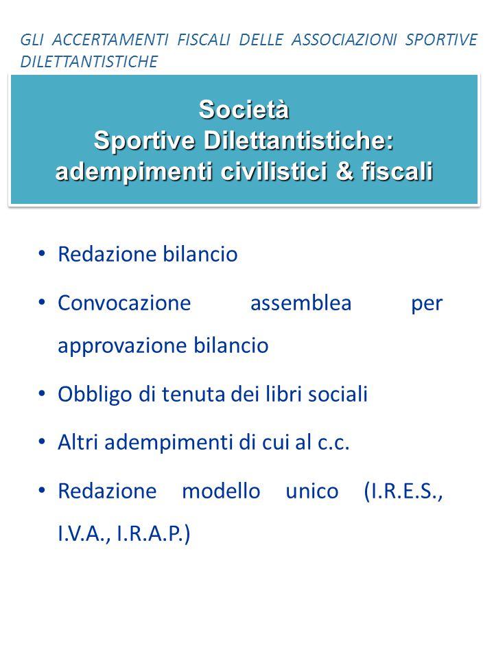 Società Sportive Dilettantistiche: adempimenti civilistici & fiscali • Redazione bilancio • Convocazione assemblea per approvazione bilancio • Obbligo