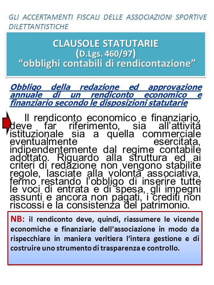 Obbligo della redazione ed approvazione annuale di un rendiconto economico e finanziario secondo le disposizioni statutarie Il rendiconto economico e