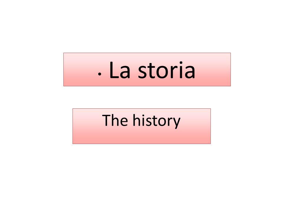 The history • La storia