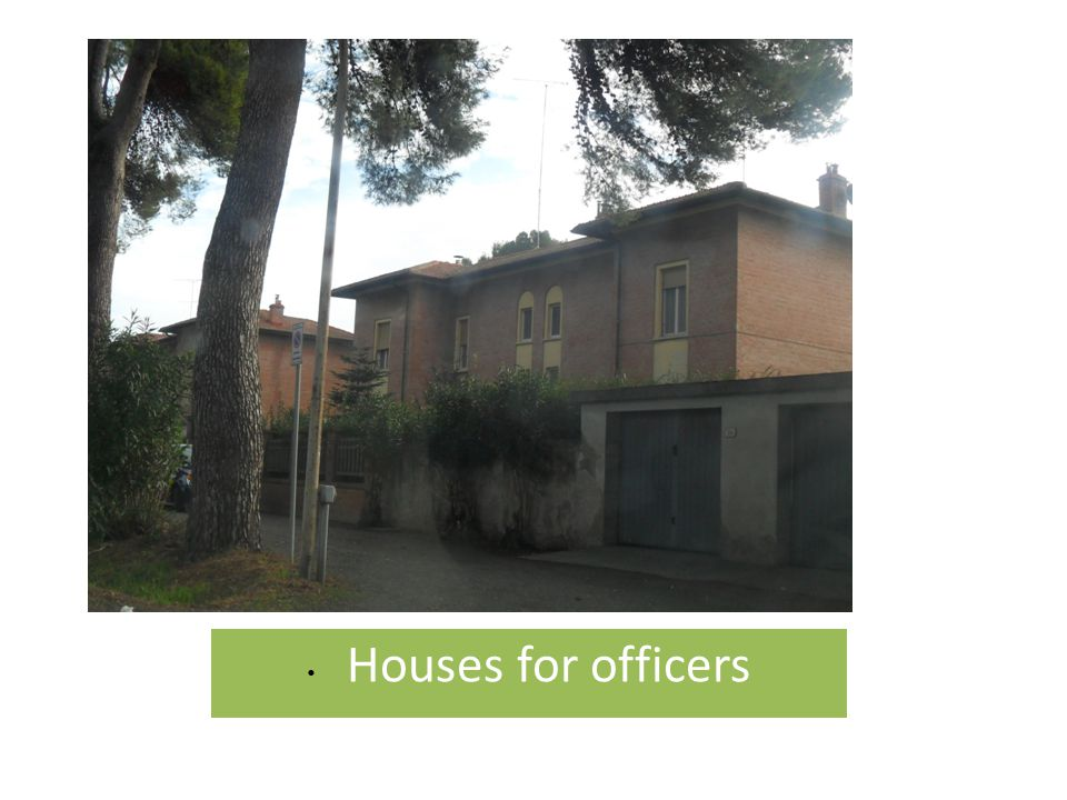 • Houses for officers