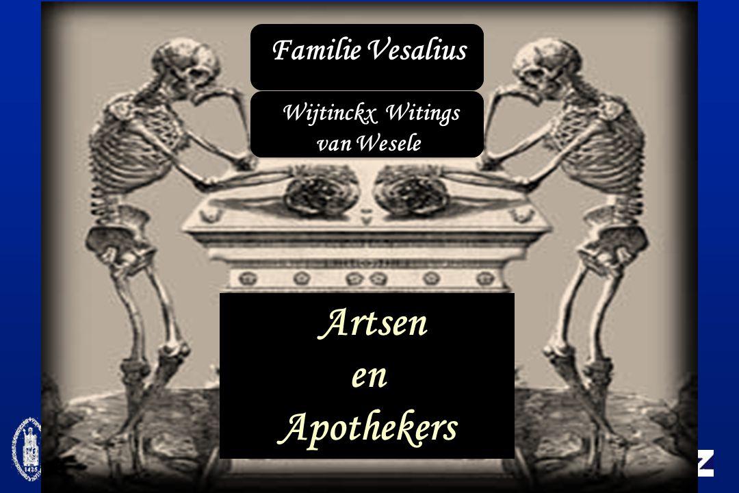 Artsen en Apothekers Familie Vesalius Wijtinckx Witings van Wesele