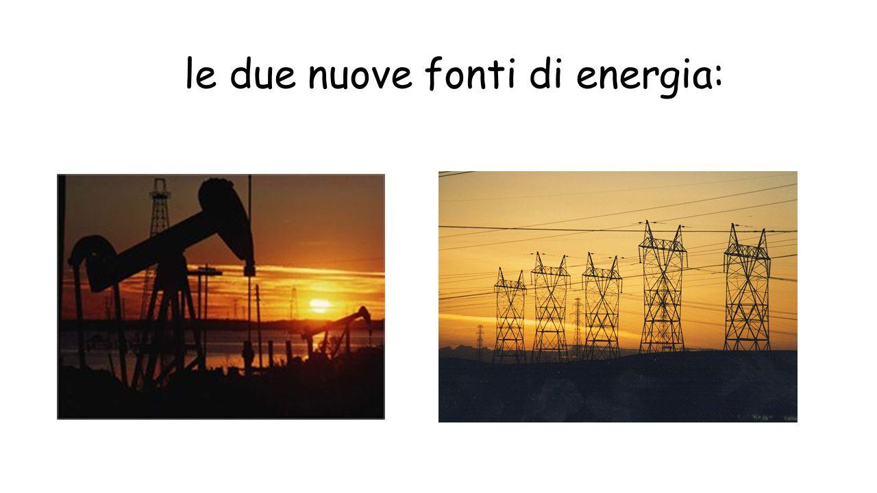 le due nuove fonti di energia: