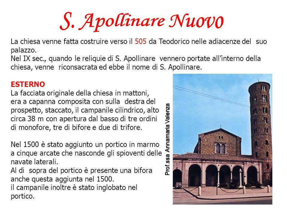 La chiesa venne fatta costruire verso il 505 da Teodorico nelle adiacenze del suo palazzo.