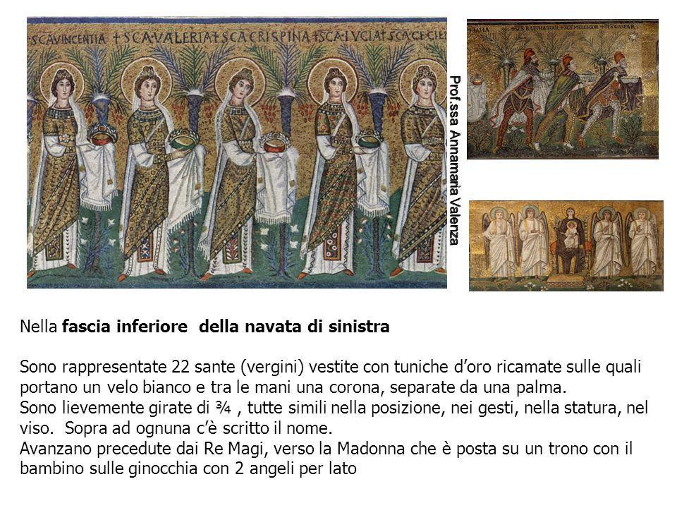 Nella fascia inferiore della navata di sinistra Sono rappresentate 22 sante (vergini) vestite con tuniche d'oro ricamate sulle quali portano un velo bianco e tra le mani una corona, separate da una palma.
