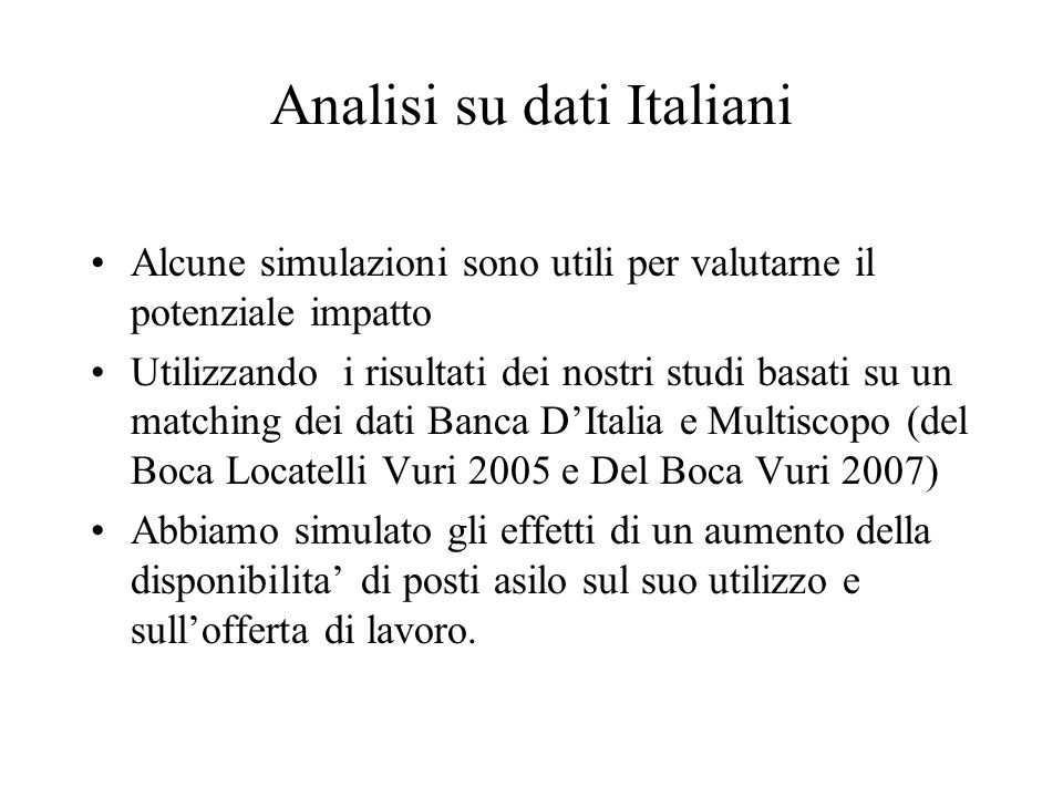 Analisi su dati Italiani Alcune simulazioni sono utili per valutarne il potenziale impatto Utilizzando i risultati dei nostri studi basati su un match