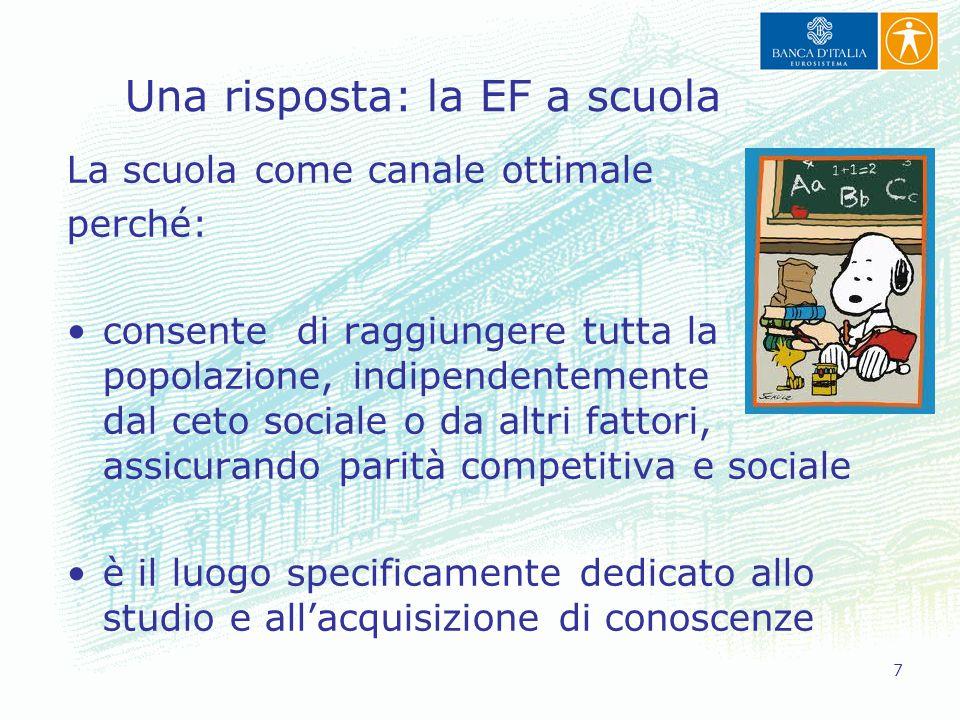 7 La scuola come canale ottimale perché: consente di raggiungere tutta la popolazione, indipendentemente dal ceto sociale o da altri fattori, assicura