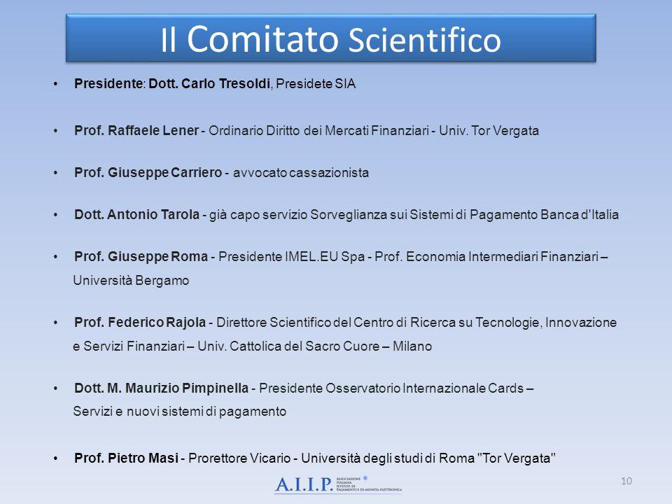 Presidente: Dott. Carlo Tresoldi, Presidete SIA Prof. Raffaele Lener - Ordinario Diritto dei Mercati Finanziari - Univ. Tor Vergata Prof. Giuseppe Car
