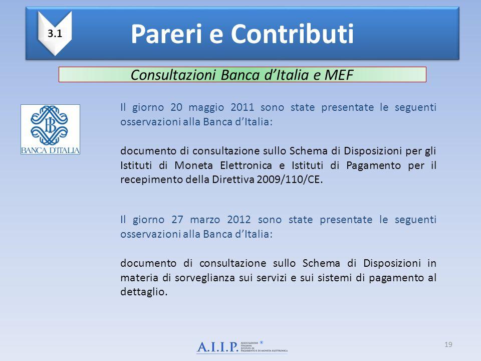 19 Pareri e Contributi I I 3.1 Consultazioni Banca d'Italia e MEF Il giorno 20 maggio 2011 sono state presentate le seguenti osservazioni alla Banca d