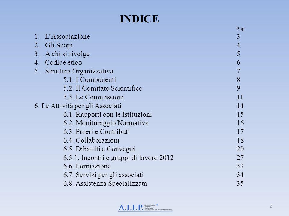 2 INDICE Pag 1.L'Associazione3 2.Gli Scopi4 3.A chi si rivolge5 4.Codice etico6 5.Struttura Organizzativa7 5.1. I Componenti8 5.2. Il Comitato Scienti