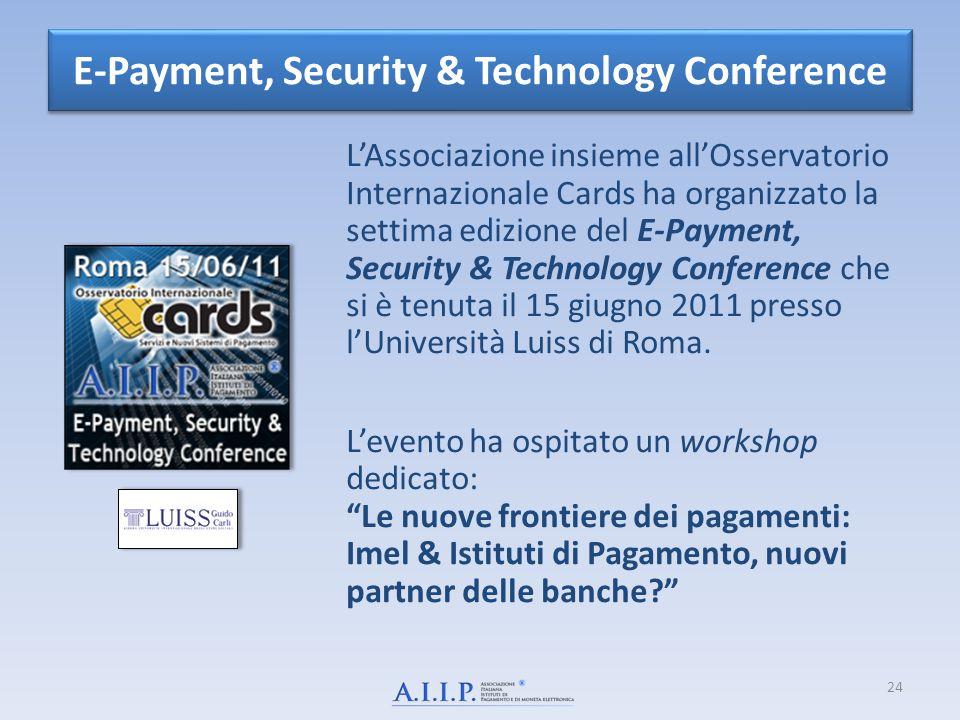 E-Payment, Security & Technology Conference L'Associazione insieme all'Osservatorio Internazionale Cards ha organizzato la settima edizione del E-Paym
