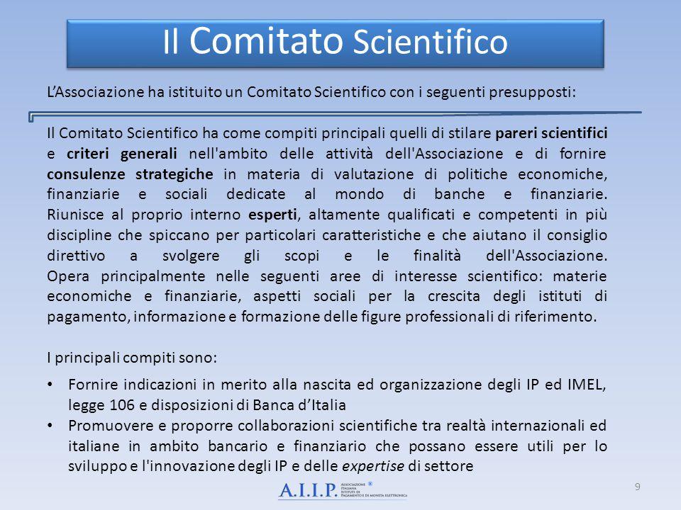 9 L'Associazione ha istituito un Comitato Scientifico con i seguenti presupposti: Il Comitato Scientifico ha come compiti principali quelli di stilare