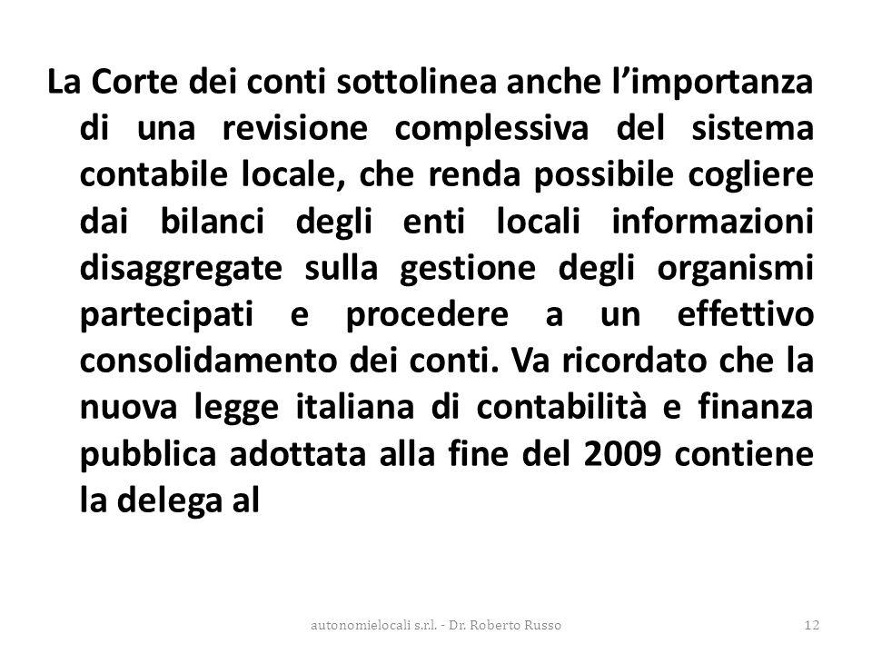 La Corte dei conti sottolinea anche l'importanza di una revisione complessiva del sistema contabile locale, che renda possibile cogliere dai bilanci d
