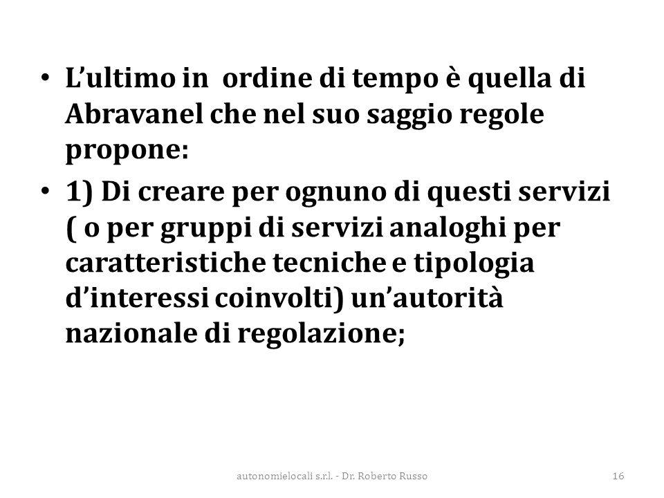 L'ultimo in ordine di tempo è quella di Abravanel che nel suo saggio regole propone: 1) Di creare per ognuno di questi servizi ( o per gruppi di servi