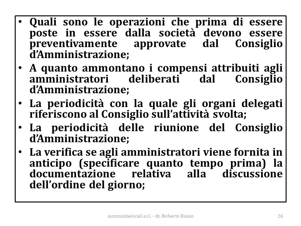 Quali sono le operazioni che prima di essere poste in essere dalla società devono essere preventivamente approvate dal Consiglio d'Amministrazione; A