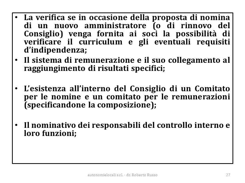 La verifica se in occasione della proposta di nomina di un nuovo amministratore (o di rinnovo del Consiglio) venga fornita ai soci la possibilità di v
