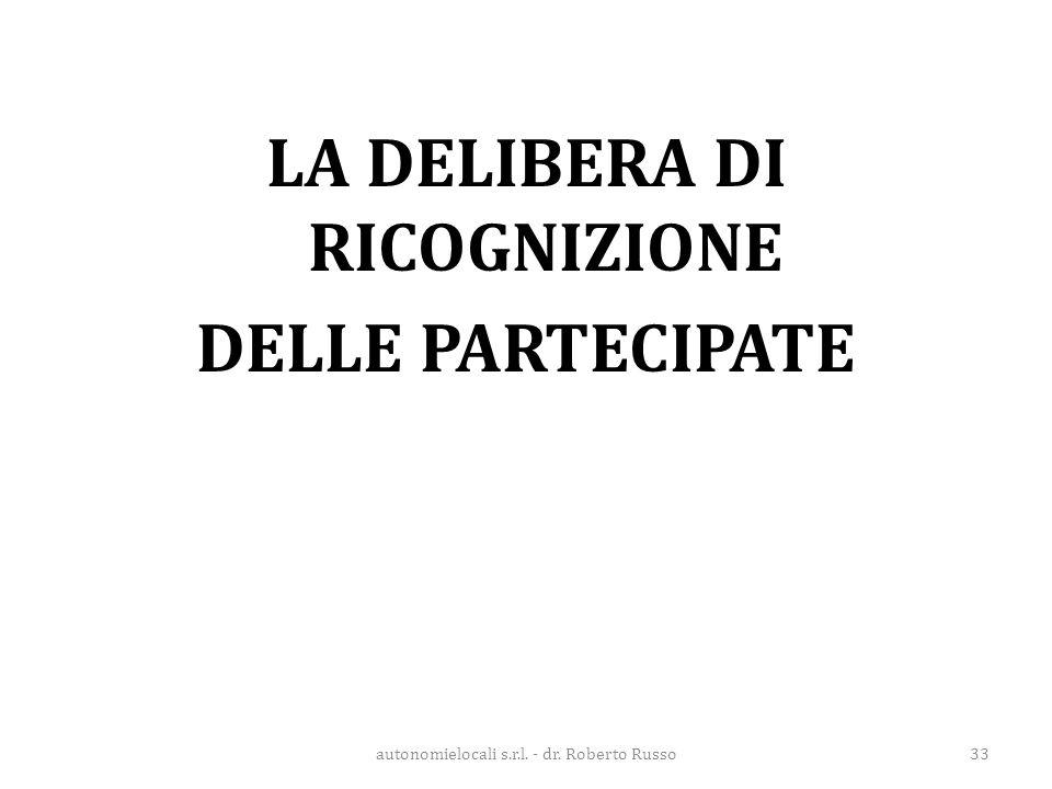 LA DELIBERA DI RICOGNIZIONE DELLE PARTECIPATE autonomielocali s.r.l. - dr. Roberto Russo33