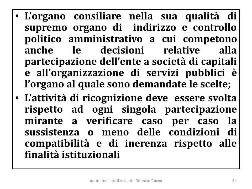 L'organo consiliare nella sua qualità di supremo organo di indirizzo e controllo politico amministrativo a cui competono anche le decisioni relative a