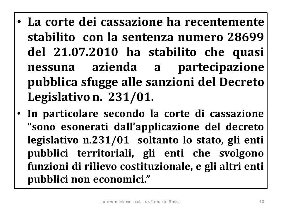 La corte dei cassazione ha recentemente stabilito con la sentenza numero 28699 del 21.07.2010 ha stabilito che quasi nessuna azienda a partecipazione