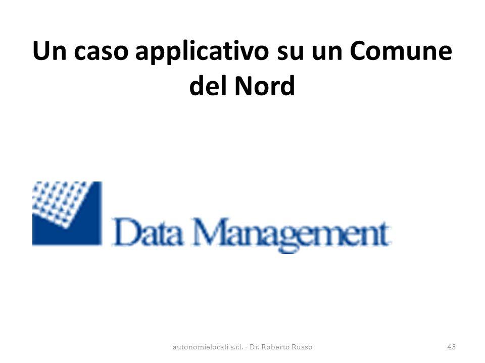Un caso applicativo su un Comune del Nord autonomielocali s.r.l. - Dr. Roberto Russo43