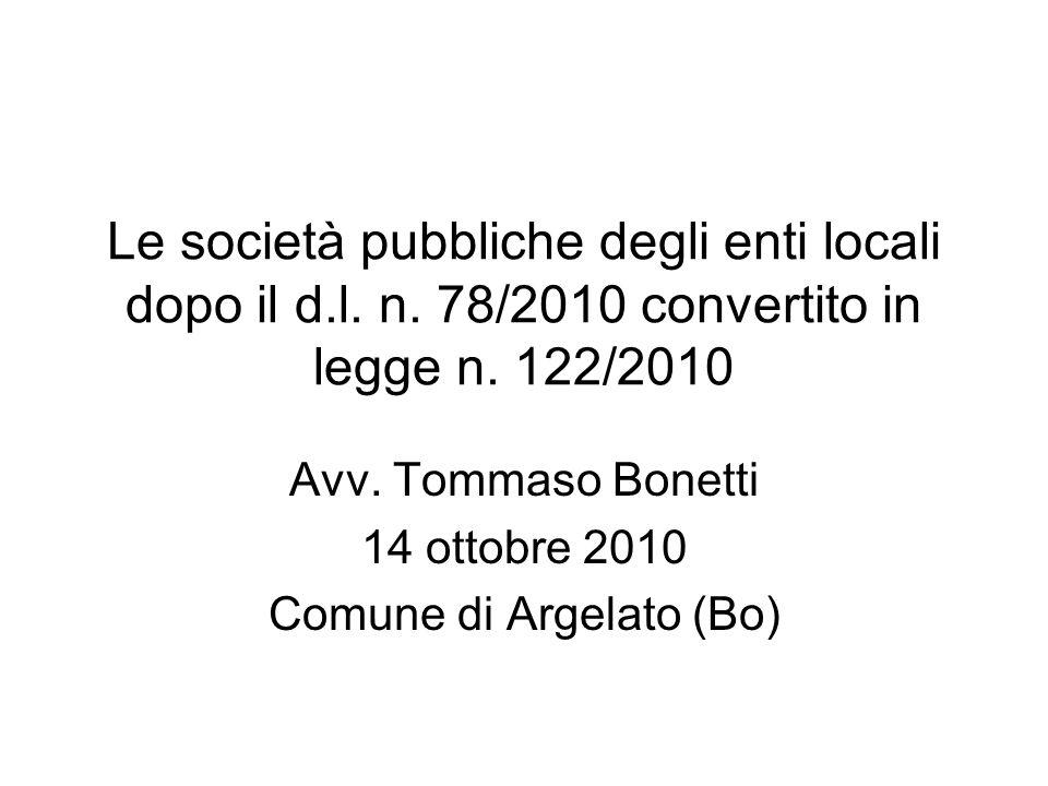 7) Alcune considerazioni a mo' di conclusione … Le società pubbliche, soprattutto, quelle degli enti locali … strumenti dal futuro incerto.