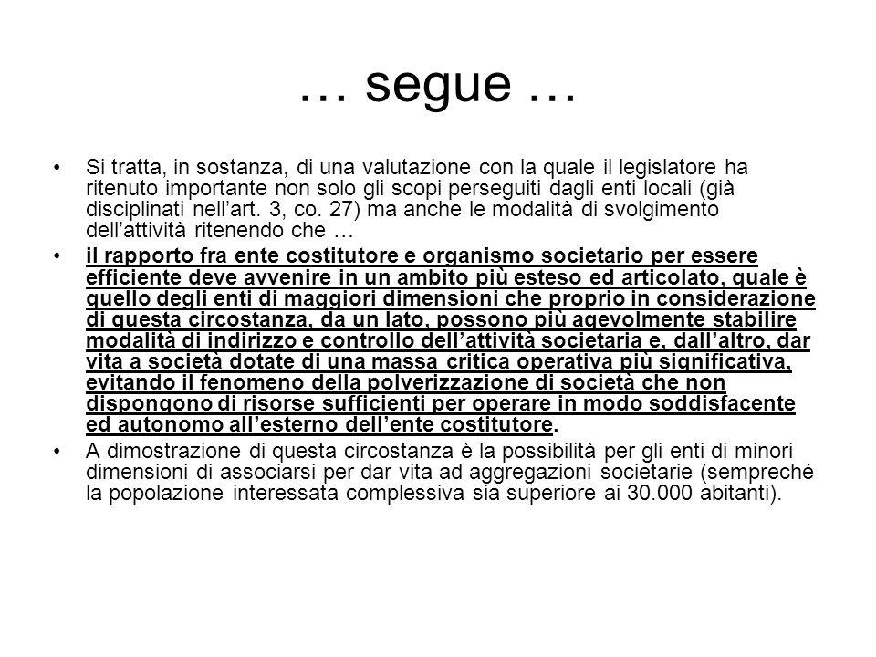 … segue … Si tratta, in sostanza, di una valutazione con la quale il legislatore ha ritenuto importante non solo gli scopi perseguiti dagli enti locali (già disciplinati nell'art.