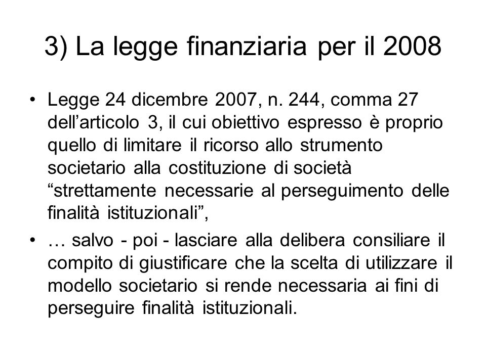3) La legge finanziaria per il 2008 Legge 24 dicembre 2007, n.