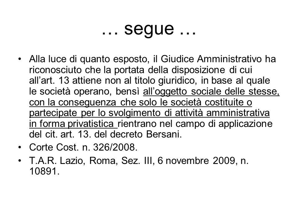 … segue … Alla luce di quanto esposto, il Giudice Amministrativo ha riconosciuto che la portata della disposizione di cui all'art.