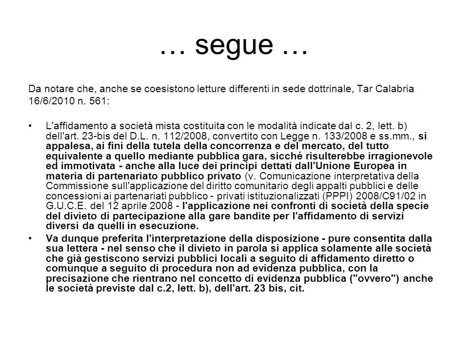 … segue … Da notare che, anche se coesistono letture differenti in sede dottrinale, Tar Calabria 16/6/2010 n.